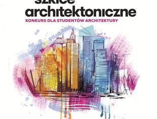 Szkice architektoniczne 4 – konkurs dla studentów architektury